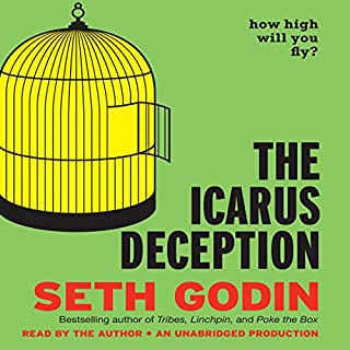 The Icarus Deception     How High Will You Fly?              By:                                                                                                                                 Seth Godin                               Narrated by:                                                                                                                                 Seth Godin                      Length: 7 hrs and 12 mins     1,290 ratings     Overall 4.4