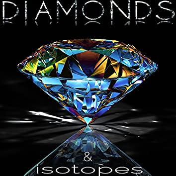 Diamonds & Isotopes