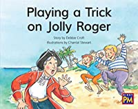 Playing a Trick on Jolly Roger: Leveled Reader, Green Fiction Level 13, Grade 1-2 (Rigby Pm)