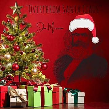 Overthrow Santa Claus
