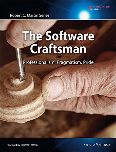The Software Craftsman: Professionalism, Pragmatism, Pride (Robert C. Martin Series) (English Edition)