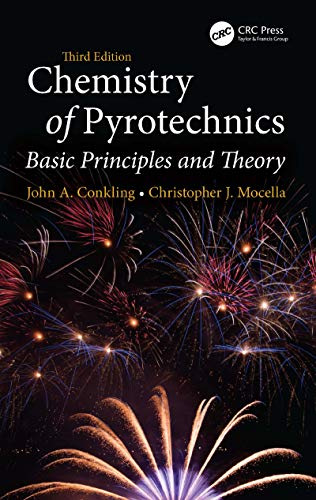 Chemistry of Pyrotechnics: Basic Principles and Theory, Third Edition (English Edition)