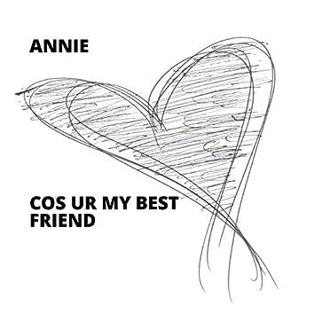 Cos Ur My Best Friend