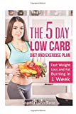 5 Day Low Carb Diet and Exercise Plan: The fastest Method to Lose Weight and Burn Body Fat