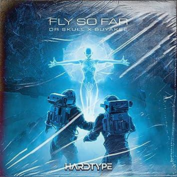 Fly So Far