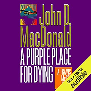 A Purple Place for Dying     A Travis McGee Novel, Book 3              By:                                                                                                                                 John D. MacDonald                               Narrated by:                                                                                                                                 Robert Petkoff                      Length: 6 hrs and 14 mins     654 ratings     Overall 4.3