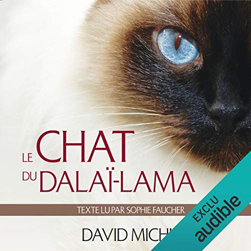 Le chat du dalaï-lama     Le grand livre de l'esprit maître              By:                                                                                                                                 David Michie                               Narrated by:                                                                                                                                 Sophie Faucher                      Length: 6 hrs and 29 mins     2 ratings     Overall 5.0