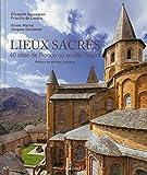 Lieux Sacrés - 40 Sites De France Ou Souffle L'esprit