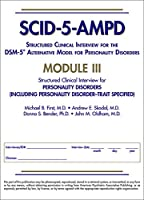 Structured Clinical Interview for the Dsm-5 Alternative Model for Personality Disorders Scid-5-ampd Module III: Personality Disorders - Including Personality Disorder--trait Specified