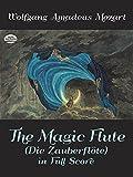 Mozart: The Magic Flute (Die Zauberflote in Full Score)