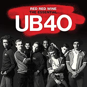 Red Red Wine - The Essential UB40