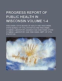 Progress Report of Public Health in Wisconsin Volume 1-4