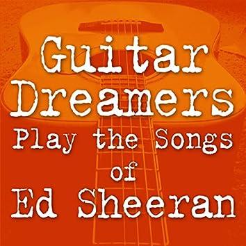 Guitar Dreamers Play the Songs of Ed Sheeran