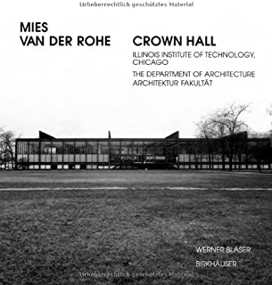 Mies van der Rohe: Crown Hall - College of Architecture, Illinois Institute of Technology