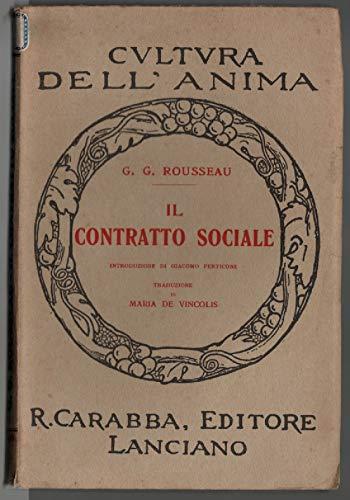 Il contratto sociale. Introduz. di Giacomo Perticone, traduz. di Maria De Vincolis.