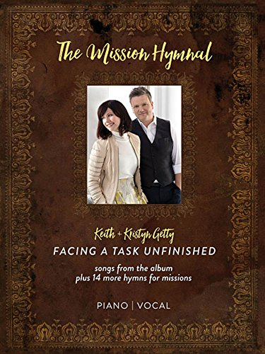 Keith & Kristyn Getty - The Mission Hymnal: Facing a Task Unfinished