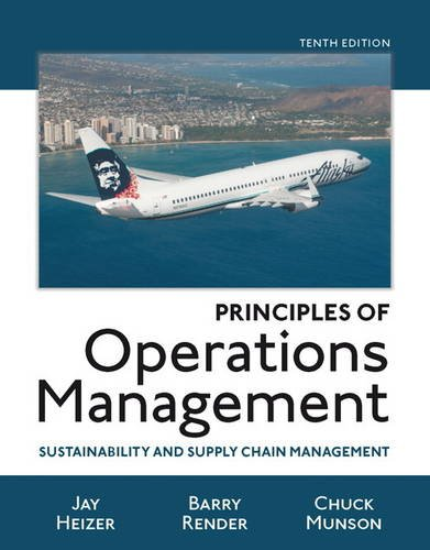 Compare Textbook Prices for Principles of Operations Management: Sustainability and Supply Chain Management 10 Edition ISBN 9780134181981 by Heizer, Jay,Render, Barry,Munson, Chuck