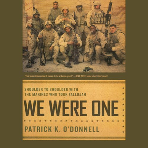 We Were One: Shoulder-to-Shoulder with the Marines Who Took Fallujah