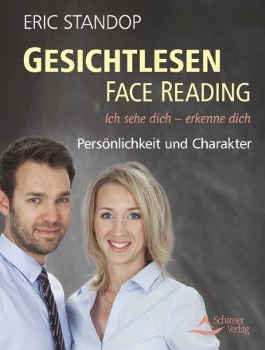 Gesichtlesen - Face Reading - Ich sehe dich - erkenne dich - Persönlichkeit und Charakter von Eric Standop (2012) Broschiert