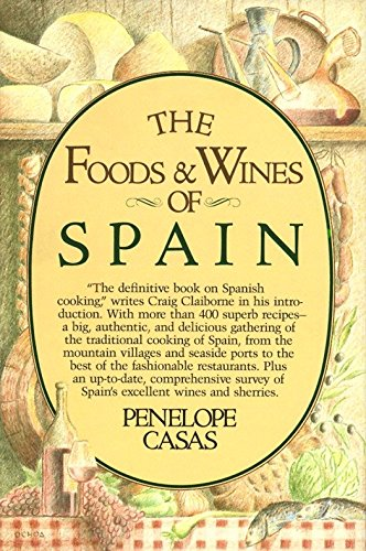 The Foods and Wines of Spain: A Cookbook