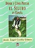 Dónde y cómo pescar el siluro en España