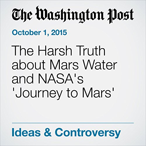 The Harsh Truth about Mars Water and NASA's 'Journey to Mars' audiobook cover art