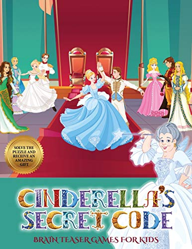 Brain Teaser Games for Kids (Cinderella's secret code): Help Prince Charming find Cinderella. Using the map supplied, help Prince Charming solve the ... numerous obstacles, and find Cinderella