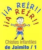 Chistes Infantiles De Jaimito/1 (Los libros del buen humor)