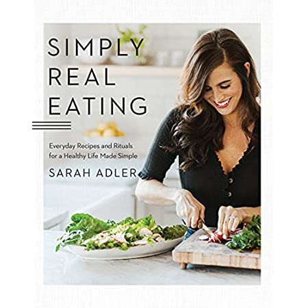 Health Shopping Simply Real Eating: Everyday Recipes and Rituals for a Healthy Life Made Simple