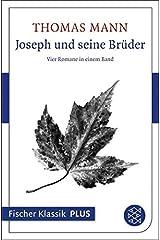 Joseph und seine Brüder: Vier Romane in einem Band (Fischer Klassik Plus) (German Edition) Formato Kindle