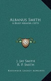 Albanus Smith: A Brief Memoir (1873)