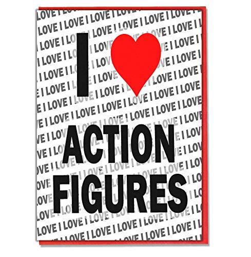 I Love Action Figures - Wenskaart - Verjaardagskaart - Dames - Heren - Dochter - Zoon - Vriend - Echtgenoot - Vrouw - Broer - Zuster