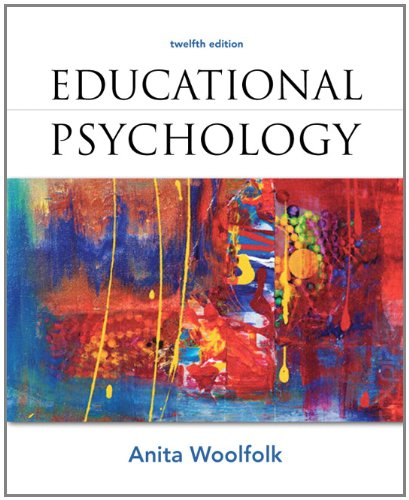 Compare Textbook Prices for Educational Psychology 12 Edition ISBN 9780132613163 by Woolfolk, Anita