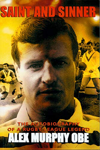 Saint And Sinner: The Autobiography of a Rugby League Legend