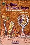La Bible de l'oncle Simon - Récits de l'Ancien Testament de Denis Lindon ( 19 juin 1998 ) - Flammarion (19 juin 1998) - 19/06/1998