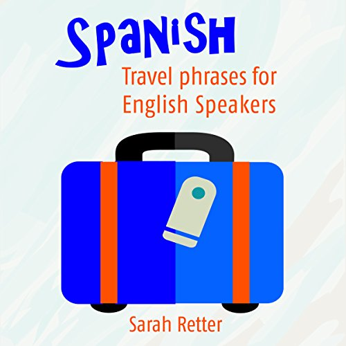 Spanish: Travel Phrases for English Speakers audiobook cover art