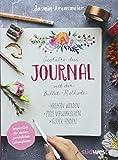 Gestalte dein Journal mit der Bullet-Methode: Kreativ werden, Ziele verwirklichen, Glück finden -...