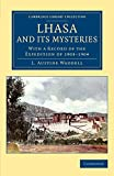 Lhasa and its Mysteries: With a Record of the Expedition of 1903–1904 (Cambridge Library Collection - Travel and Exploration in Asia)