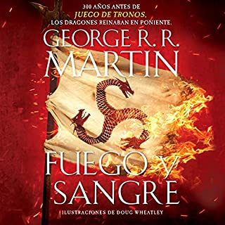 Fuego y Sangre [Fire & Blood]                   By:                                                                                                                                 George R. R. Martin                               Narrated by:                                                                                                                                 Victor Manuel Espinoza                      Length: 28 hrs and 16 mins     Not rated yet     Overall 0.0