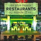 Les Plus beaux restaurants du monde 2 (French Edition)