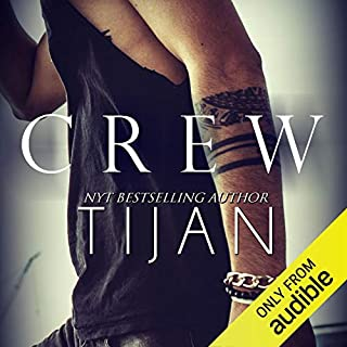 Crew                   By:                                                                                                                                 Tijan                               Narrated by:                                                                                                                                 Therese Plummer                      Length: 11 hrs and 31 mins     465 ratings     Overall 4.3