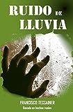 RUIDO DE LLUVIA: Intriga/basada en hechos reales/amor-desamor/violencia de género...