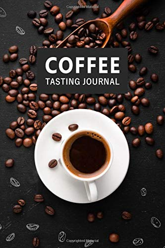 Coffee Tasting Journal: Beverage Notebook for Coffee Drinkers (Record Name, Brand, Brew Method & Time, Aroma/Taste, etc.) - Plus Dot Grid Template for Photos and Notes
