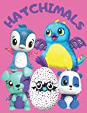 Hatchimals: coloring book for kids ages 4-5-6-7-8-9-11-10-12