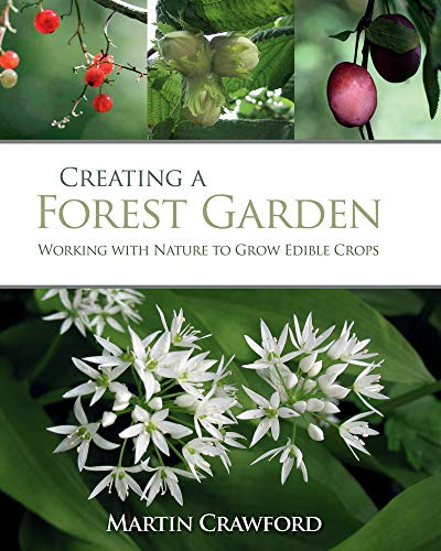 Creating a Forest Garden: Working with...