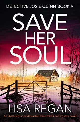 Save Her Soul: An absolutely unputdownable crime thriller and mystery novel (Detective Josie Quinn Book 9) by [Lisa Regan]