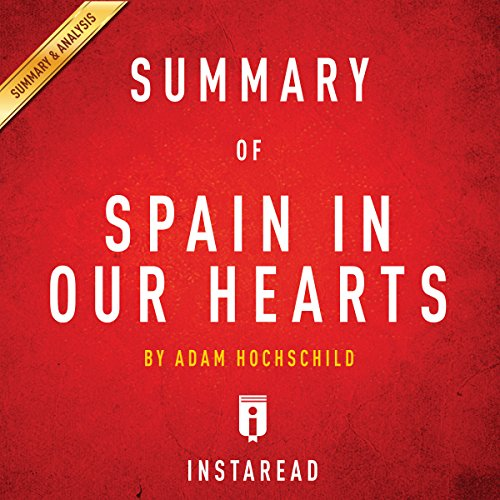 Summary of Spain in Our Hearts by Adam Hochschild | Includes Analysis audiobook cover art