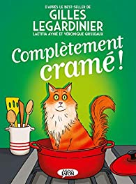 Complètement cramé ! par Gilles Legardinier