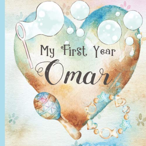 Omar: Record and Celebrate Your  Baby's 1st Year With This Baby Album and Memory Book and First Milestone Journal