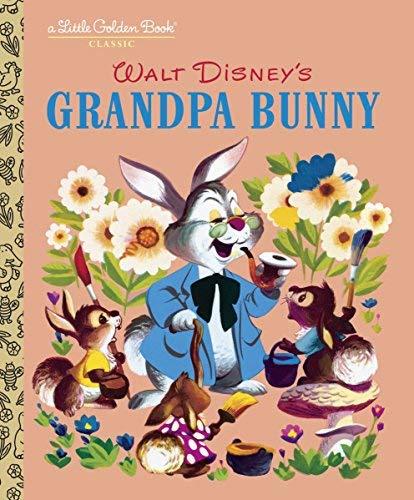 Grandpa Bunny (Disney Classic) (Little Golden Book) by RH Disney(2015-03-02)